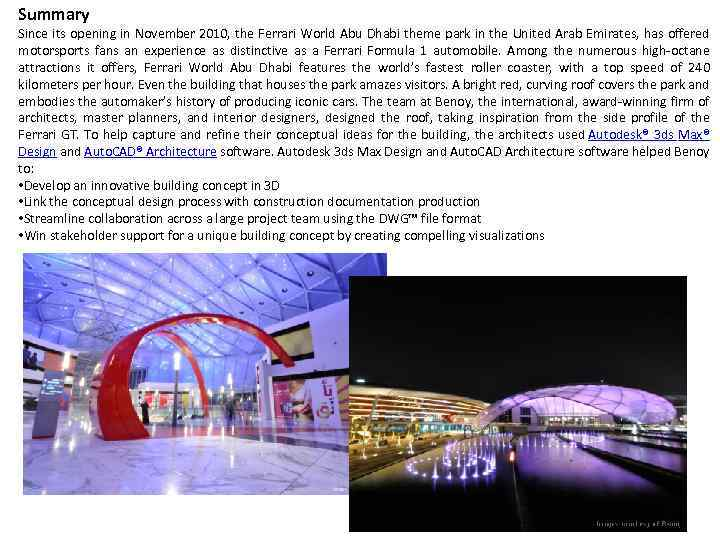 Summary Since its opening in November 2010, the Ferrari World Abu Dhabi theme park