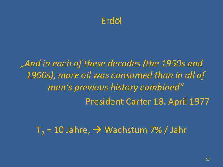 """Erdöl """"And in each of these decades (the 1950 s and 1960 s), more"""