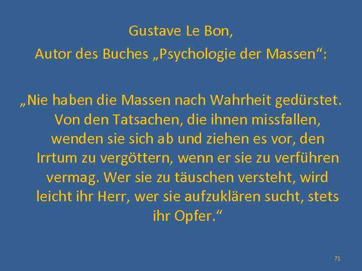 """Gustave Le Bon, Autor des Buches """"Psychologie der Massen"""": """"Nie haben die Massen nach"""
