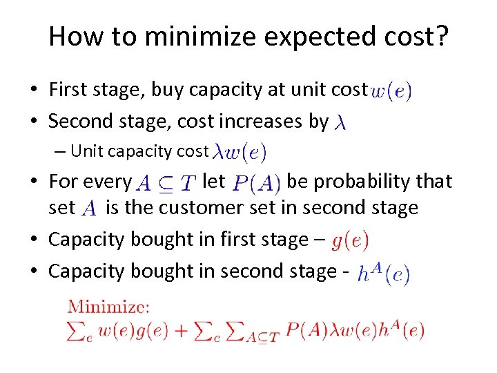 How to minimize expected cost? • First stage, buy capacity at unit cost •