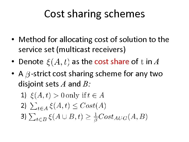 Cost sharing schemes • Method for allocating cost of solution to the service set