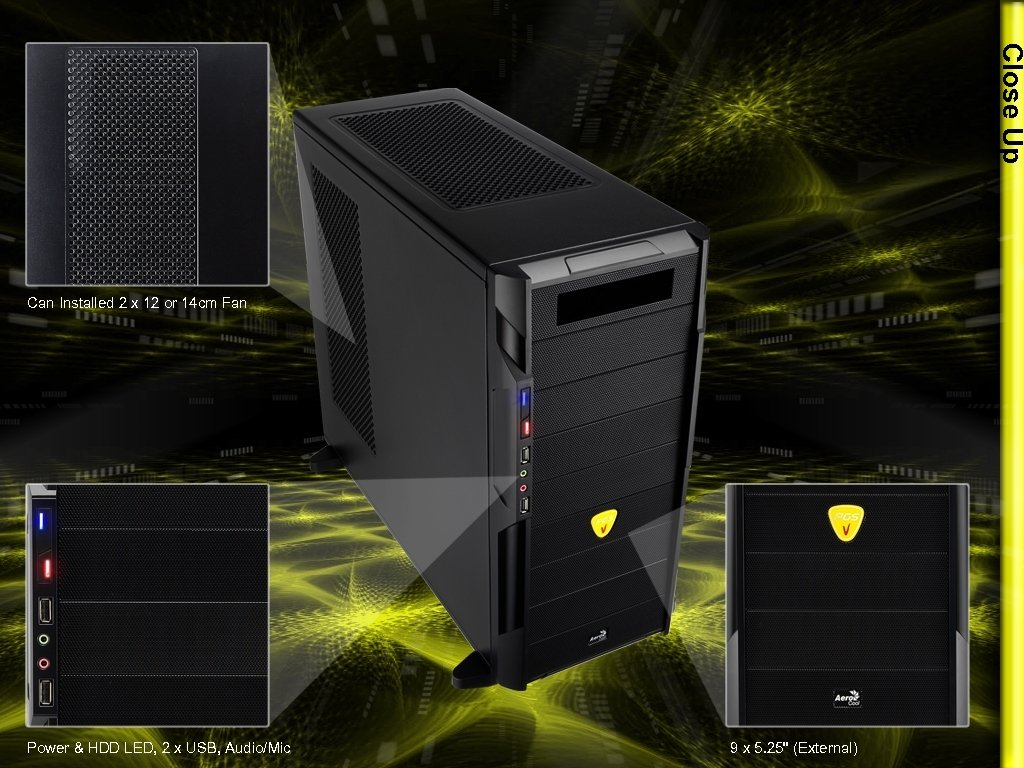 Close Up Can Installed 2 x 12 or 14 cm Fan Power & HDD