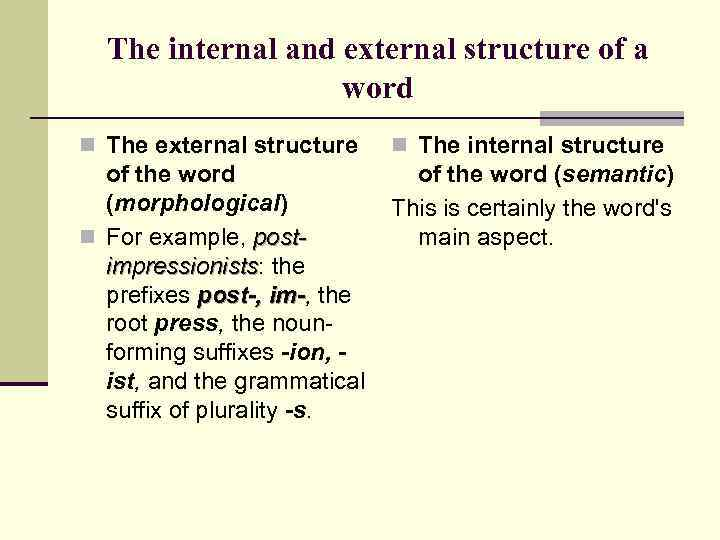 The internal and external structure of a word n The external structure n The