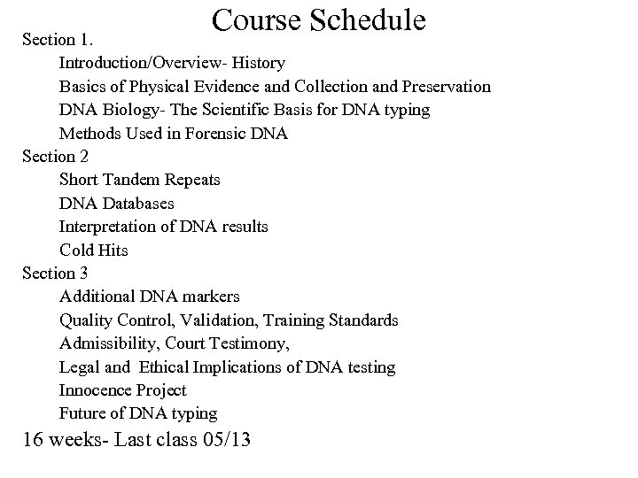 Course Schedule Section 1. Introduction/Overview- History Basics of Physical Evidence and Collection and Preservation