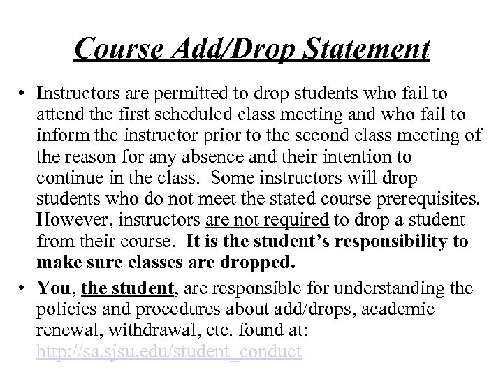 Course Add/Drop Statement • Instructors are permitted to drop students who fail to attend