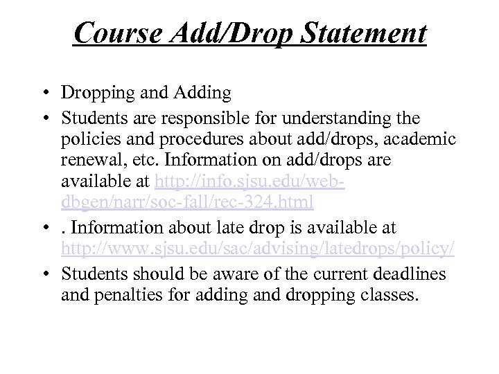 Course Add/Drop Statement • Dropping and Adding • Students are responsible for understanding the