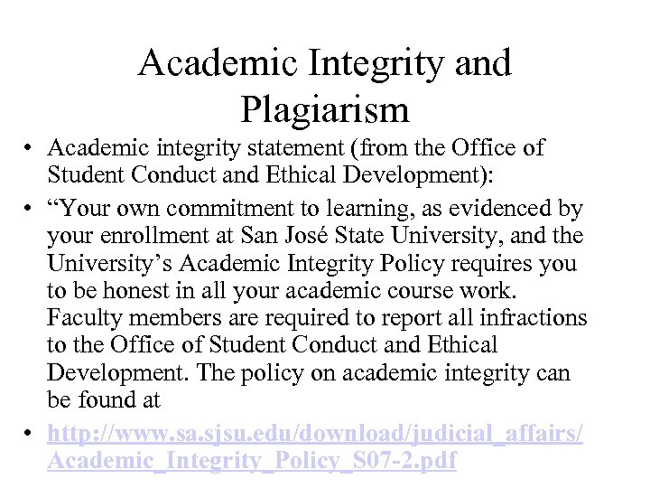 Academic Integrity and Plagiarism • Academic integrity statement (from the Office of Student Conduct