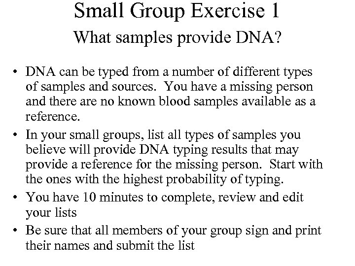 Small Group Exercise 1 What samples provide DNA? • DNA can be typed from