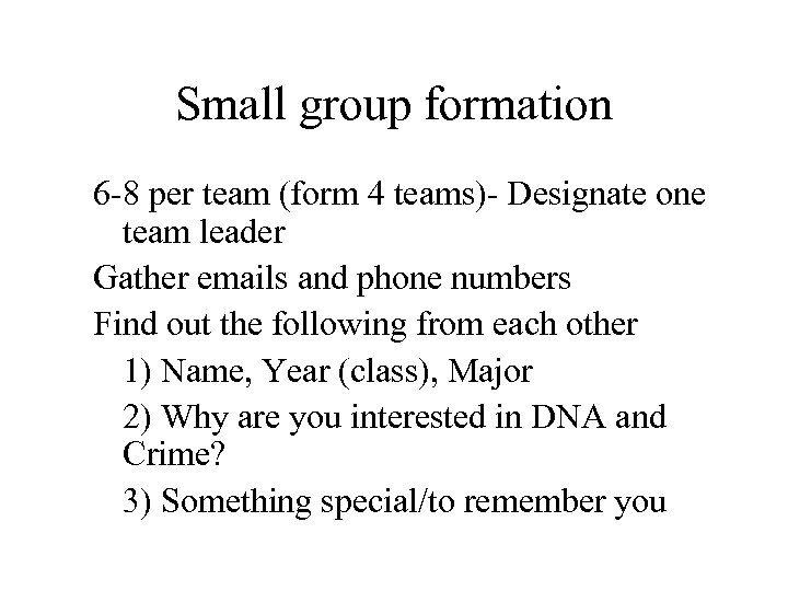 Small group formation 6 -8 per team (form 4 teams)- Designate one team leader