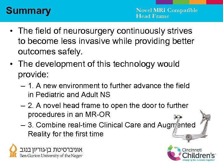 Summary Novel MRI Compatible Head Frame • The field of neurosurgery continuously strives to
