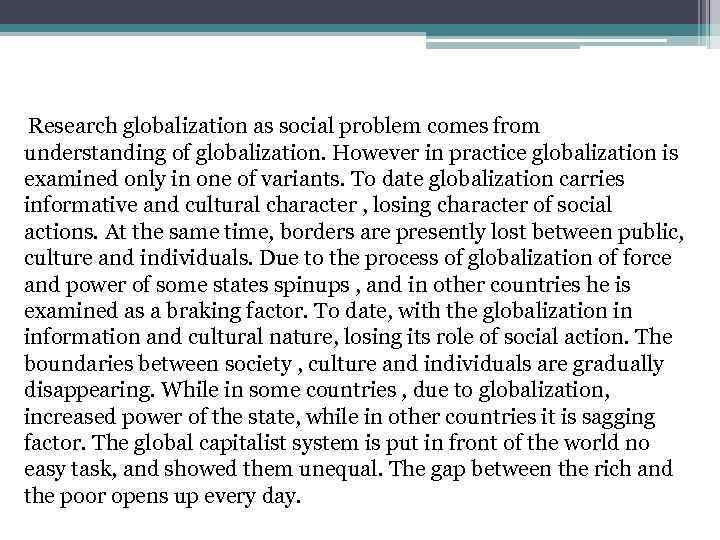Research globalization as social problem comes from understanding of globalization. However in practice