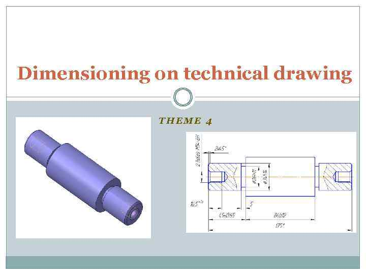 Dimensioning on technical drawing THEME 4 Introduction