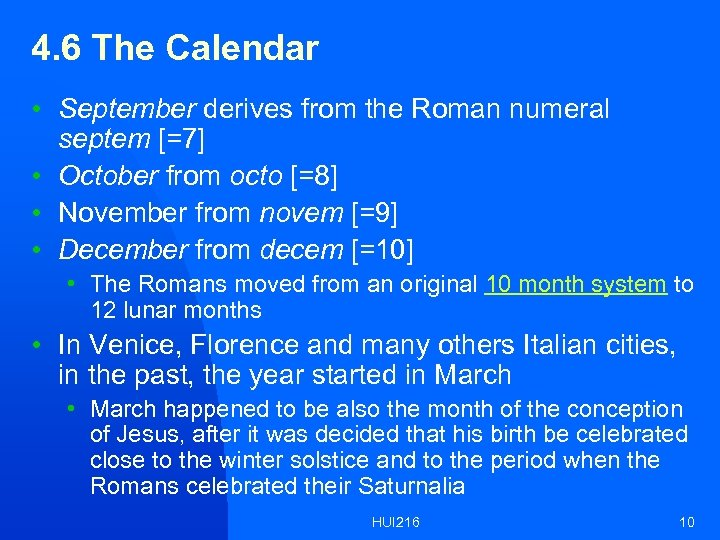 4. 6 The Calendar • September derives from the Roman numeral septem [=7] •