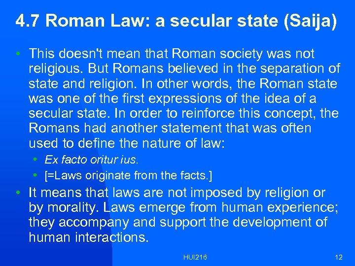 4. 7 Roman Law: a secular state (Saija) • This doesn't mean that Roman