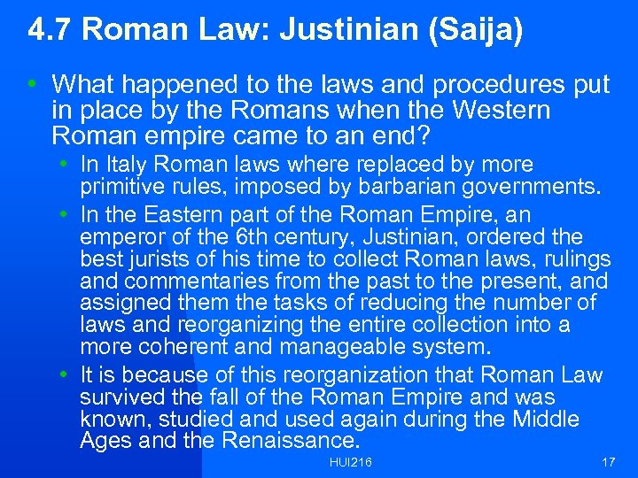 4. 7 Roman Law: Justinian (Saija) • What happened to the laws and procedures