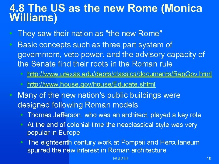 4. 8 The US as the new Rome (Monica Williams) • They saw their
