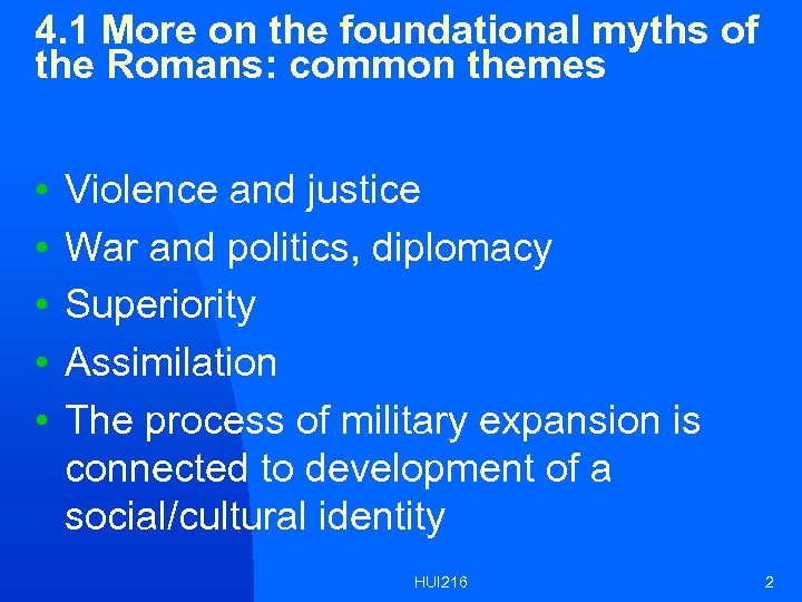 4. 1 More on the foundational myths of the Romans: common themes • •