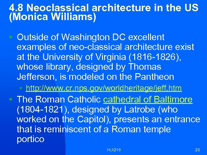 4. 8 Neoclassical architecture in the US (Monica Williams) • Outside of Washington DC