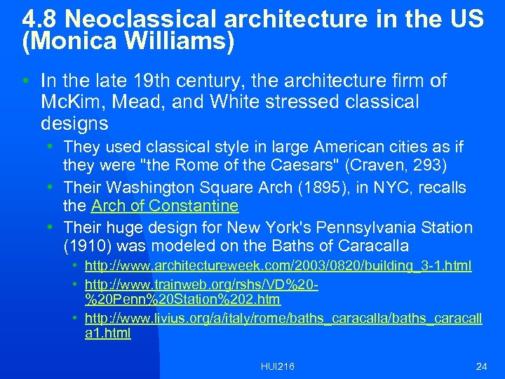 4. 8 Neoclassical architecture in the US (Monica Williams) • In the late 19