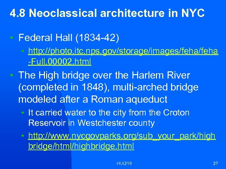 4. 8 Neoclassical architecture in NYC • Federal Hall (1834 -42) • http: //photo.