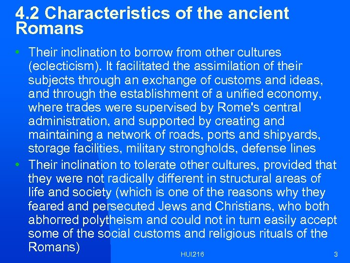 4. 2 Characteristics of the ancient Romans • Their inclination to borrow from other