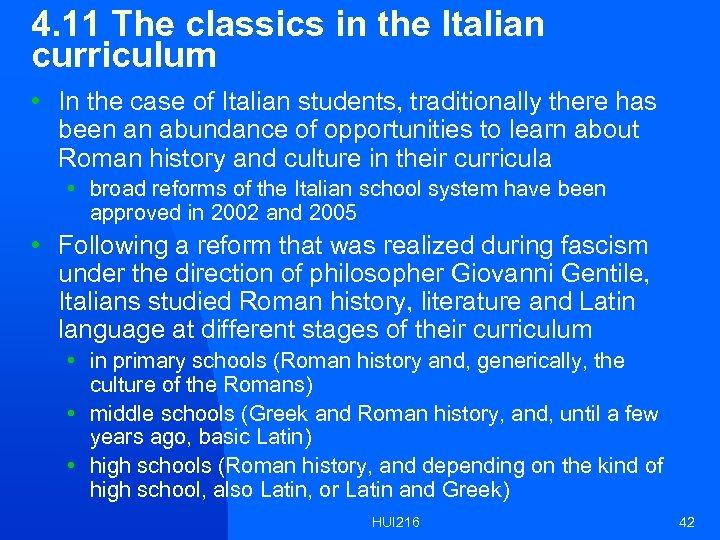4. 11 The classics in the Italian curriculum • In the case of Italian