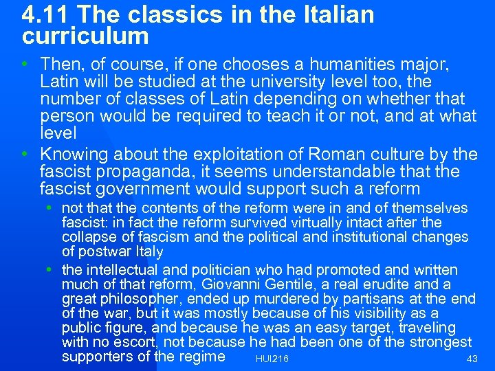 4. 11 The classics in the Italian curriculum • Then, of course, if one