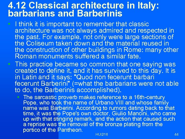 4. 12 Classical architecture in Italy: barbarians and Barberinis • I think it is