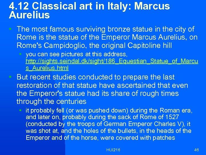 4. 12 Classical art in Italy: Marcus Aurelius • The most famous surviving bronze