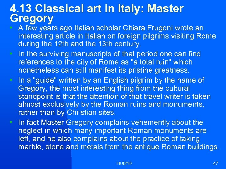 4. 13 Classical art in Italy: Master Gregory • A few years ago Italian
