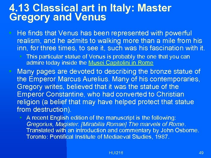 4. 13 Classical art in Italy: Master Gregory and Venus • He finds that