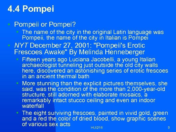 4. 4 Pompei • Pompeii or Pompei? • The name of the city in