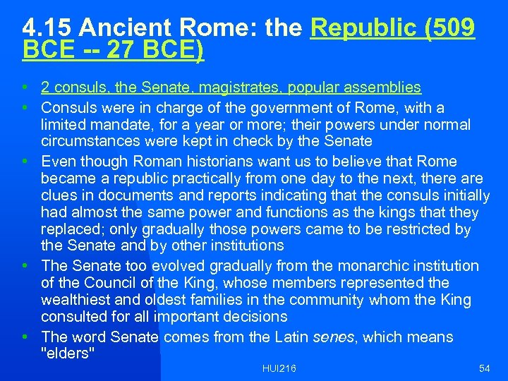 4. 15 Ancient Rome: the Republic (509 BCE -- 27 BCE) • 2 consuls,
