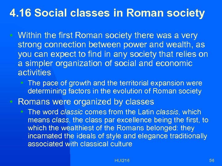 4. 16 Social classes in Roman society • Within the first Roman society there