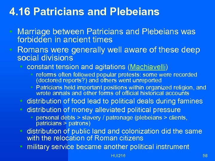 4. 16 Patricians and Plebeians • Marriage between Patricians and Plebeians was forbidden in