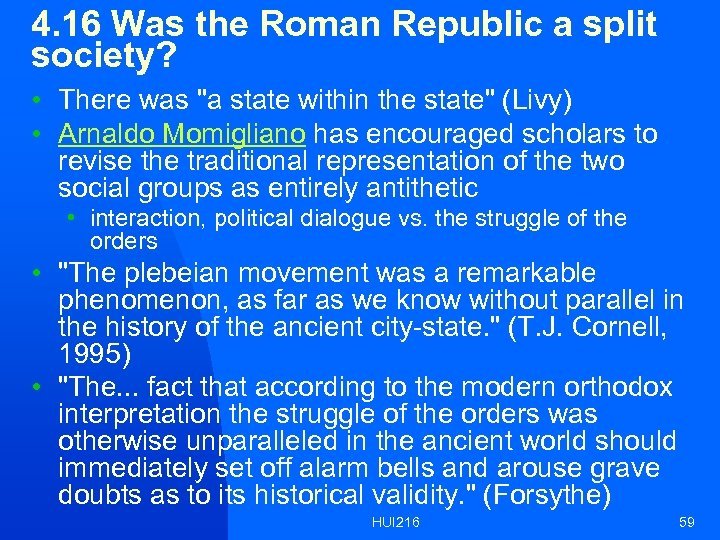 4. 16 Was the Roman Republic a split society? • There was