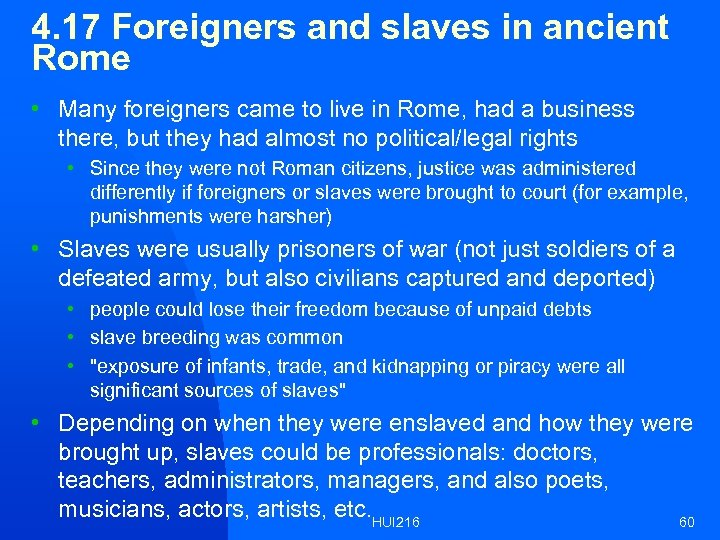 4. 17 Foreigners and slaves in ancient Rome • Many foreigners came to live