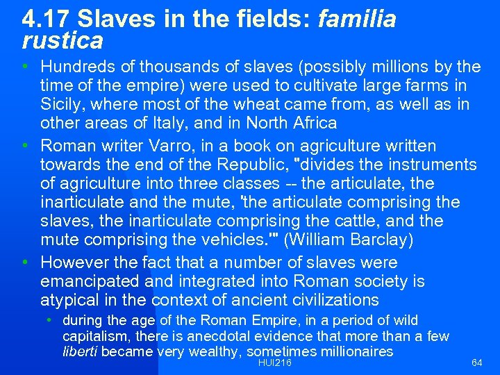 4. 17 Slaves in the fields: familia rustica • Hundreds of thousands of slaves