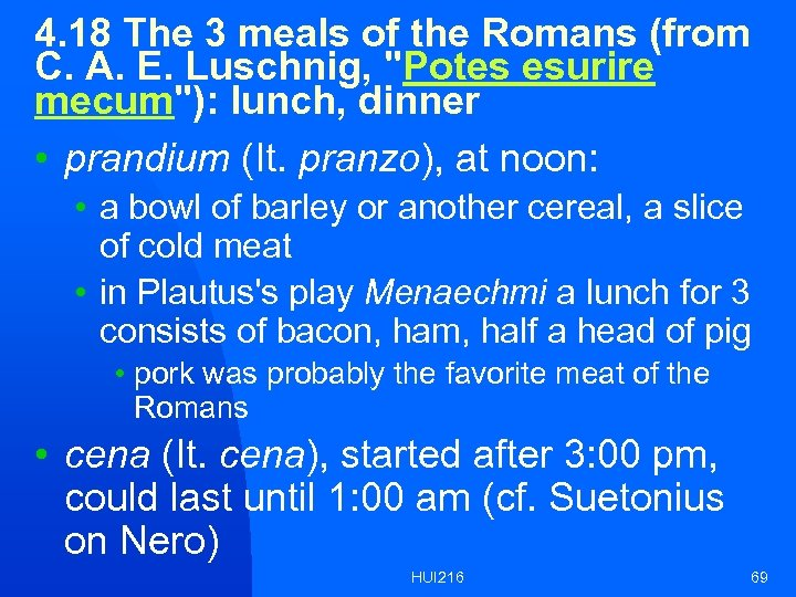 4. 18 The 3 meals of the Romans (from C. A. E. Luschnig,