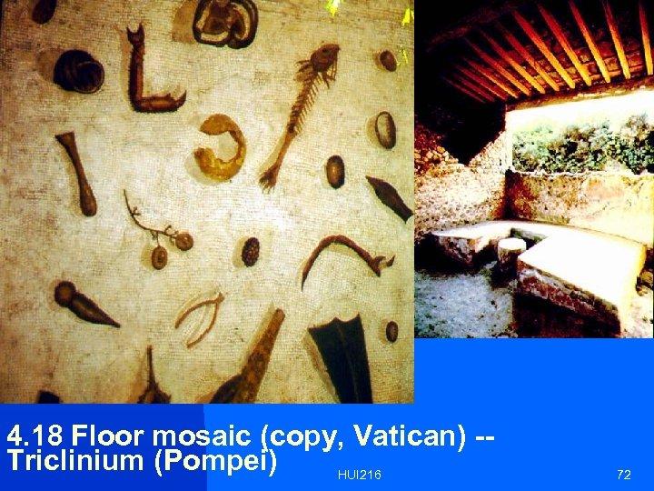 4. 18 Floor mosaic (copy, Vatican) -Triclinium (Pompei) HUI 216 72