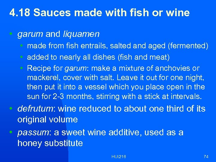 4. 18 Sauces made with fish or wine • garum and liquamen • made