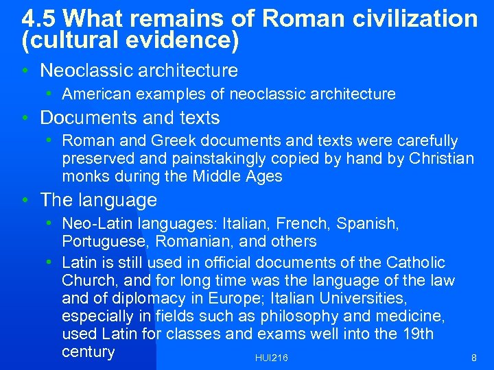 4. 5 What remains of Roman civilization (cultural evidence) • Neoclassic architecture • American