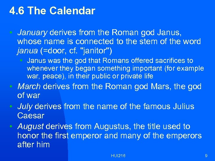 4. 6 The Calendar • January derives from the Roman god Janus, whose name