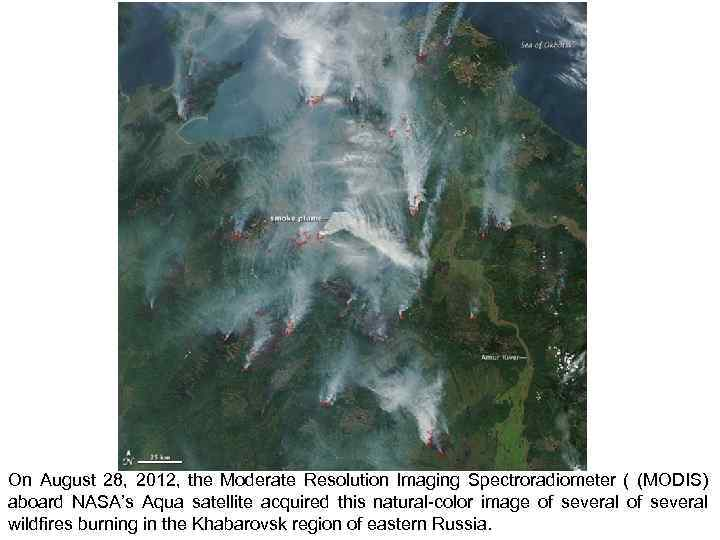 On August 28, 2012, the Moderate Resolution Imaging Spectroradiometer ( (MODIS) aboard NASA's Aqua