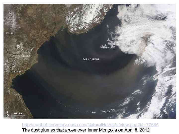 http: //earthobservatory. nasa. gov/Natural. Hazards/view. php? id=77665 The dust plumes that arose over Inner