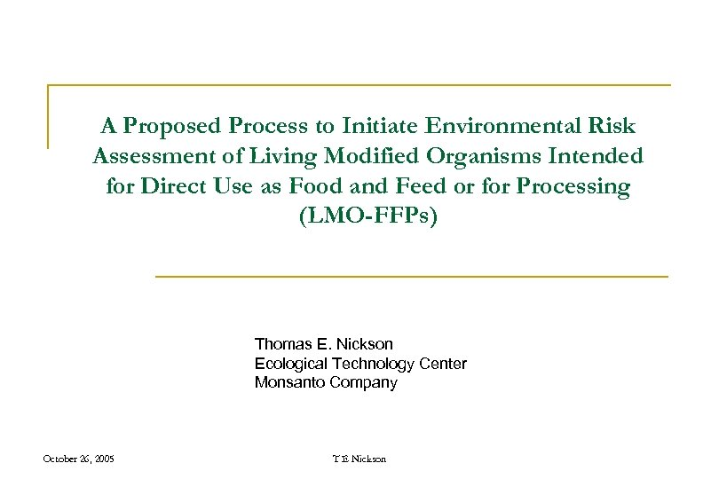 A Proposed Process to Initiate Environmental Risk Assessment of Living Modified Organisms Intended for