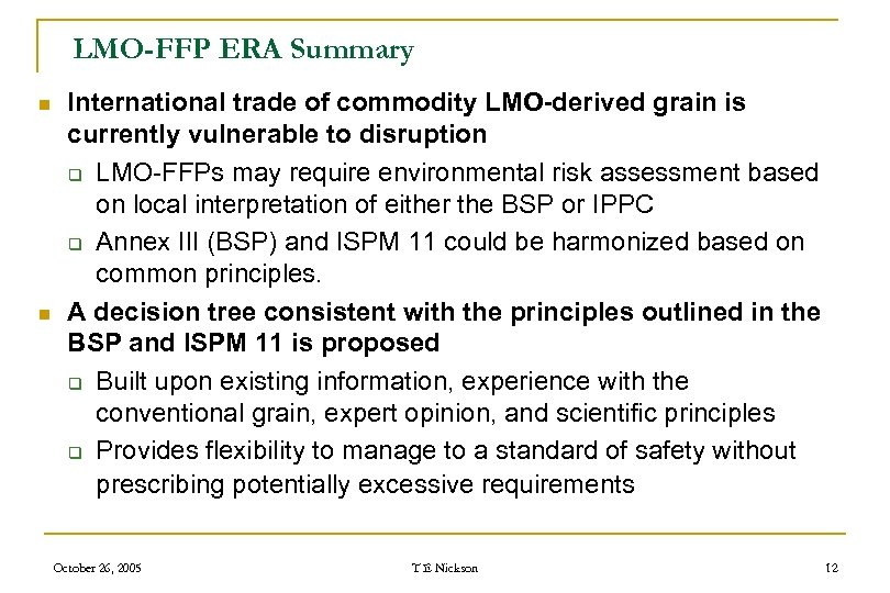 LMO-FFP ERA Summary n n International trade of commodity LMO-derived grain is currently vulnerable