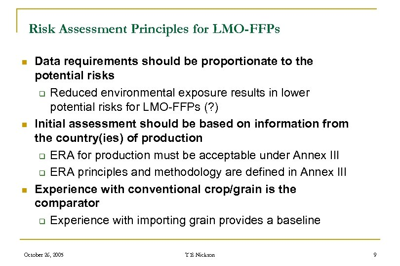 Risk Assessment Principles for LMO-FFPs n n n Data requirements should be proportionate to