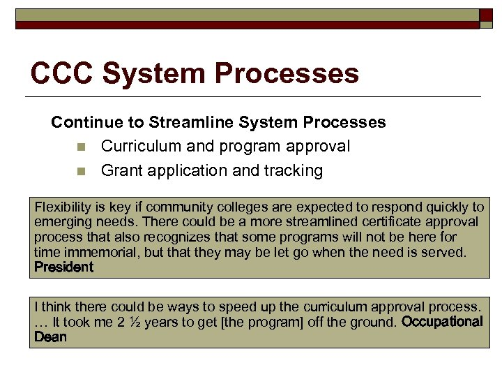 CCC System Processes Continue to Streamline System Processes n Curriculum and program approval n