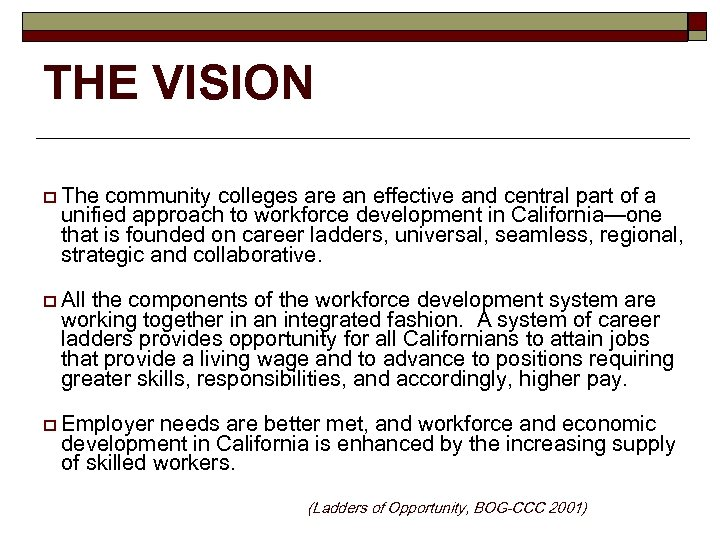 THE VISION o The community colleges are an effective and central part of a